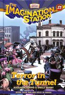 Terror in the Tunnel (#23 in Adventures In Odyssey Imagination Station Series)
