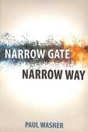 Narrow Gate, Narrow Way Paperback