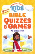Bible Quizzes & Games: All About Jesus (Our Daily Bread For Kids Series) Paperback