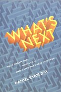 What's Next: Your Dream Job, God's Call, and a Life That Sets You Free Paperback
