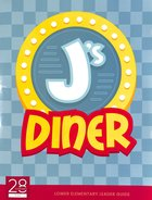 Lower Elementary (Leader's Guide) (J's Diner Series) Paperback