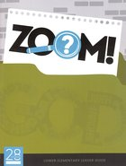 Lower Elementary (Leader Guide) (Zoom! Curriculum Series) Paperback