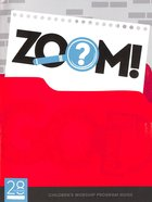Children's Worship (Program Guide) (Zoom! Curriculum Series) Paperback