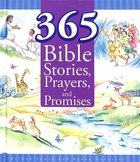 365 Bible Stories, Prayers and Promises Hardback