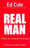 Real Man: Power Up Legendary Manhood Paperback