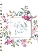 Journal: Let Your Faith Be Bigger Than Your Fear, Native Floral Bouquet With Bird