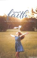 Having Faith: One Woman's Nine-Year Faith Journey From Infertility to Motherhood Paperback