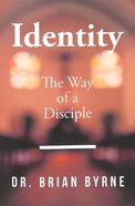 Identity: The Way of a Disciple Paperback