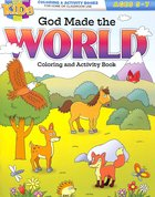 God Made the World (Ages 5-7, Reproducible) (Coloring & Activity Book) (Warner Press Colouring & Activity Books Series) Paperback
