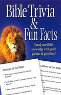 Bible Trivia & Fun Facts: Tweak Your Bible Knowledge With Quick Quizzes and Questions! Paperback
