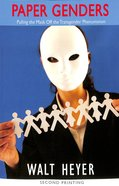 Paper Genders: Pulling the Mask Off the Transgender Phenomenon Paperback