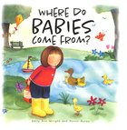 Where Do Babies Come From? Hardback