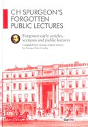 H Spurgeon's Forgotten Public Lectures: Forgotten Early Articles, Sermons and Public Lectures Hardback