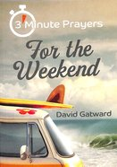 3-Minute Prayers For the Weekend Paperback