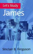 James (Let's Study (Banner Of Truth) Series)