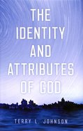 The Identity and Attributes of God Hardback