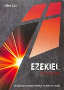 Ezekiel: For His Glory: 49 Undated Devotions Through the Book of Ezekiel (10 Publishing Devotions Series) Paperback