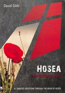 Hosea: His Redeeming Love: 50 Undated Devotionns Through the Book of Hosea (10 Publishing Devotions Series) Paperback