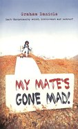My Mate's Gone Mad Paperback