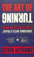 The Art of Turning: From Sin to Christ For a Joyfully Clear Conscience Booklet