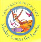 Monkey Crosses the Equator (Jungle Doctor Fables Series) Paperback