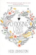 Choosing Love: In a Broken World Paperback