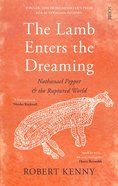 The Lamb Enters the Dreaming: Nathanael Pepper and the Ruptured World Paperback