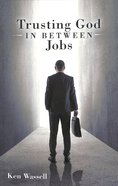 Trusting God in Between Jobs Paperback