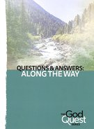 Q&A Part 2 - Along the Way (2nd Edition) (#01 in The God Quest Series) Booklet