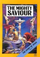 Bsc Comic: The Mighty Saviour (Story Of Jesus #03) Paperback