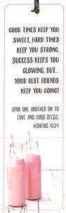 Tassel Bookmark: Good Times Keep You Sweet - Hebrews 10:24
