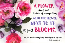 Poster Small: Flowers Do Not Think of Competing...