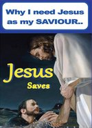 Why I Need Jesus as My Saviour: Jesus Saves (Pack Of 50) Pack