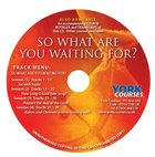 So What Are You Waiting For (Cd-Audio) (York Courses Series) CD