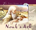 The True Story of Noah's Ark Hardback
