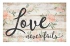 Panel Wall Art: Love Never Fails Plaque