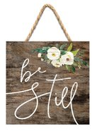 String Sign: Be Still, Pine, Floral Plaque