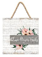 String Sign: Love Never Fails Pine, Pink Floral (1 Cor 13) Plaque