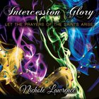 Intercession Glory: Let the Prayers of the Saints Arise CD