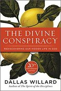 The Divine Conspiracy: Rediscovering Our Hidden Life in God Paperback