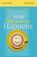 How Happiness Happens Study Guide eBook