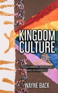 Kingdom Culture: Transforming Individuals and Communities Paperback