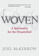 Woven: A Spirituality For the Dissatisfied Paperback