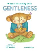 When I'm Shining With Gentleness (When I'm Shining With... Series) Paperback