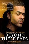 Beyond These Eyes: The Biography of Blind Surfer Derek Rabelo