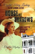 House of Shadows: Secrets Never Die Paperback