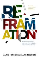 Reframation: Seeing God, People, and Mission Through Reenchanted Frames Paperback