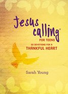 Jesus Calling For Teens: 50 Devotions For a Thankful Heart Hardback