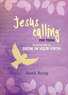 Jesus Calling For Teens: 50 Devotions to Grow in Your Faith Hardback