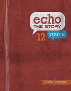 Echo the Story (Youth Leader Guide) Paperback